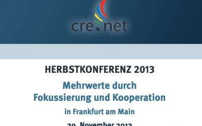 """crenet Deutschland e.V. Herbstkonferenz 2013 """"Mehrwerte durch Fokussierung und Kooperation"""" am 20. November 2013 in Frankfurt am Main"""